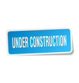 under construction square sticker on white vector image vector image