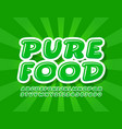 green logo pure food with creative font vector image vector image