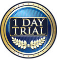 one day trial vector image vector image