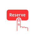 red thin line finger presses on reserve button vector image