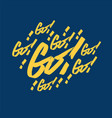 go word hand drawn lettering motivation vector image vector image