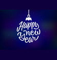 happy new year holiday card with lettering vector image