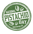 national pistachio day grunge rubber stamp vector image vector image