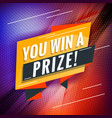 you win a prize promotional concept template vector image vector image