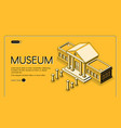 historical museum isometric landing page vector image