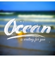 Lettering typography design on blurred ocean vector image vector image