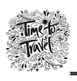 Time to travel card Hand drawn modern calligraphy vector image