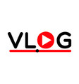vlog video blogging concept logo streaming symbol vector image