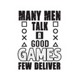 gamer quotes and slogan good for tee many men vector image vector image