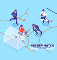 hockey match isometric vector image vector image