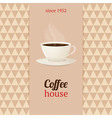 Coffee house menu with cup of hot drink vector image vector image