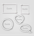 white quote bubble paper frames in realistic style vector image vector image