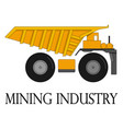 dump truck for the mining industry vector image vector image