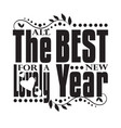 new year quote and slogan good for tee all the vector image