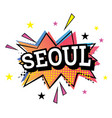 seoul comic text in pop art style vector image