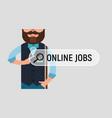 man is writing online job on virtual screen vector image vector image