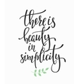 There is Beauty in Simplicity quote typography vector image vector image
