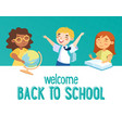 welcome back to school concept smart happy kids vector image