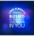 Bible quote from psalm 8412 lord almighty blesses