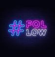 follow me neon sign social networks design vector image vector image