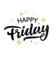 happy friday lettering positive quote vector image vector image