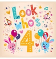 Look whos four - fourth birthday card 3 vector image vector image
