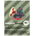spinners color isometric poster vector image