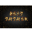 best father gold sign on black background vector image vector image