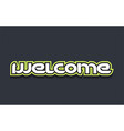 welcome word text logo design green blue white vector image vector image