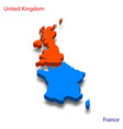 3d isometric map united kingdom and france vector image vector image