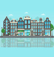 amsterdam city street with reflections houses vector image
