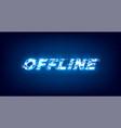 glitch offline twitch banner glowing offline vector image vector image