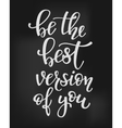 Be the Best Version of you quote typography vector image vector image