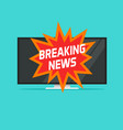 breaking news sign on tv screen vector image vector image