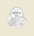 mexican food vintage sketch vector image