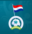 netherlands flag pinned to a soccer ball european vector image
