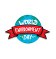world environment day label vector image vector image