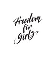 inspirational quote freedom for girls hand vector image