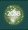 greetings happy new year 2018 on transparent vector image vector image