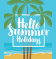 summer travel seascape with palms and inscription vector image vector image