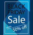 50 percent off black friday sale poster vector image