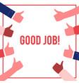 good job poster hands thumbs up gesture vector image