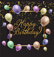 birthday background with balloons and confetti vector image