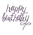 happy birthdays calligraphy phrase handwritten vector image