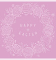 happy easter background with hand drawn vector image vector image