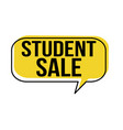 student sale speech bubble vector image