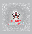 christmas greeting card with snow-covered house vector image