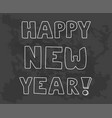 happy new year hand drawn wishes isolated on black vector image vector image