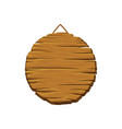 round wooden board for displaying advertisements vector image