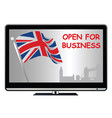 tv advert proclaiming uk open for business vector image vector image